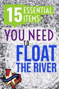 15 items you need to float the river